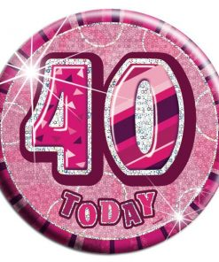 Pink '40 Today' Birthday Badge