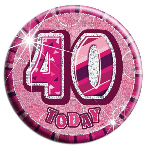 Pink '40 Today' Birthday Badge