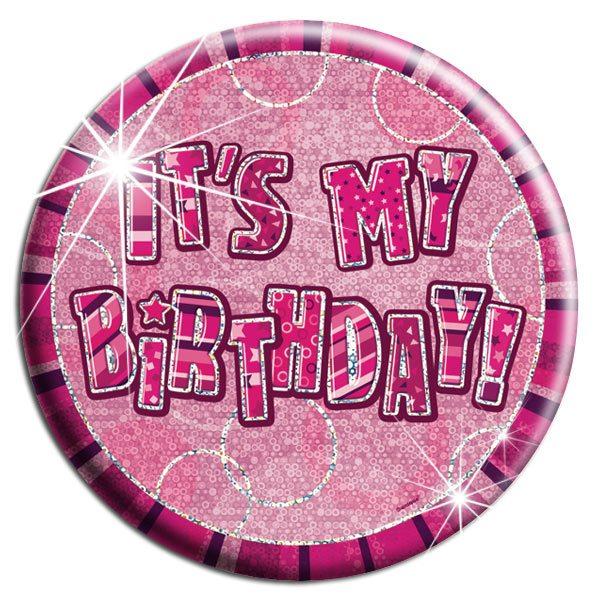 Pink 'Its My Birthday' Badge