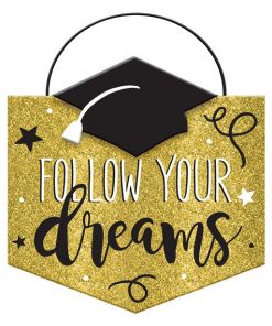 Graduation 'Follow Your Dreams' Sign