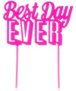 Best Day Ever Pink Cake Topper