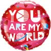 You Are My World Valentines Balloon